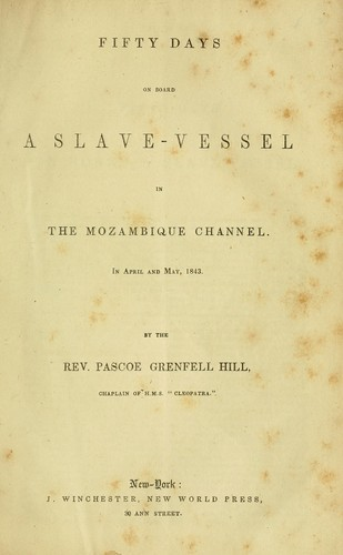 Fifty Days on Board a Slave-Vessel in the Mozambique Channel, in April and May, 1843