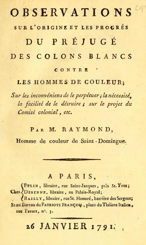 Observations sur l'Origine et les Progrés du Préjugé des Colons Blancs Contre les Homme de Couleur; sur les Inconvéniens de la Perpétuer; la Nécessité, la Facilité de le Détruire; sur le Projet du Comité Colonial, etc.