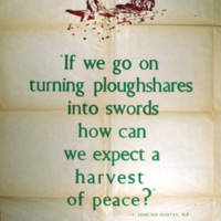 """If we go on turning ploughshares into swords how can we expect a harvest of peace?"""